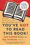 Canfield, Jack: You've Got to Read This Book!: 55 People Tell the Story of the Book That Changed Their Life
