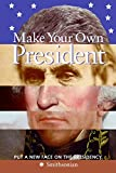 Pastan, Amy: Make Your Own President