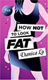 Lo, Danica: How Not to Look Fat