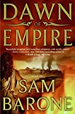 Barone, Sam: Dawn of Empire