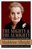 Woodward, William: The Mighty And the Almighty: Reflections on America, God, And World Affairs