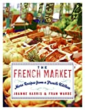Harris, Joanne: The French Market: More Recipes from a French Kitchen