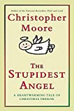 Moore, Christopher: Stupidest Angel, The: LP
