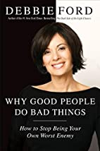 Why Good People Do Bad Things: How to Stop…
