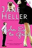 Heller, Jane: Ex to Grind, An: A Novel