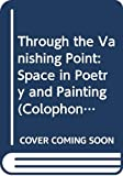 McLuhan, Marshall: Through the Vanishing Point: Space in Poetry and Painting (Colophon Books)