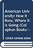 Barzun, Jacques: American University: How it Runs, Where it is Going (Colophon Books)