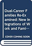 Rapoport, Rhona: Dual-Career Families Re-Examined: New Integrations of Work & Family