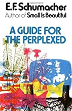 A Guide for the Perplexed by E. F.…