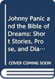 Plath, Sylvia: Johnny Panic and the Bible of Dreams: Short Stories, Prose, and Diary Excerpts