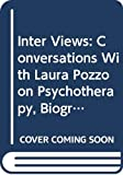 Hillman, James: Inter Views: Conversations With Laura Pozzo on Psychotherapy, Biography, Love, Soul, Dreams, Work, Imagination, and the State of the Culture