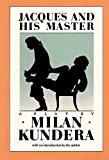 Kundera, Milan: Jacques & His Master