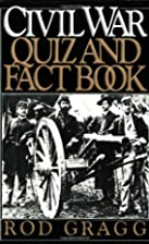Civil War Quiz and Fact Book by Rod Gragg