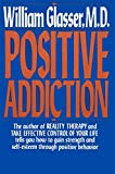 William Glasser: Positive Addiction (Harper Colophon Books)