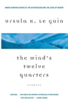 The Wind's Twelve Quarters by Ursula K. Le…