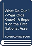 Diane Ravitch: What Do Our 17-Year Olds Know?: A Report on the First National Assessment of History and Literature