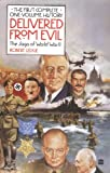 Leckie, Robert: Delivered from Evil one-volume : The Saga of World War II: The First Complete History