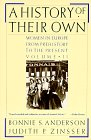 Anderson, Bonnie S. and Zinsser, Judith P.: A History of Their Own. Women in Europe From Prehistory to the Present. Vol 2