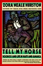 Tell My Horse: Voodoo and Life in Haiti and…