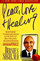 Peace, Love & Healing by Bernie S. Siegel
