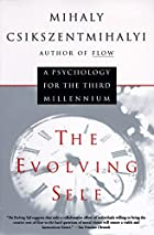 The Evolving Self by Mihaly Csikszentmihalyi