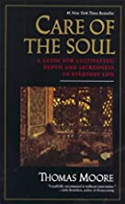 Care of the Soul : A Guide for Cultivating…