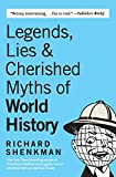 Shenkman, Richard: Legends , Lies: & Cherished Myths of World History