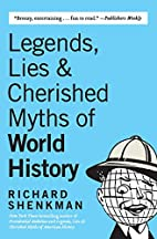 Legends, Lies, and Cherished Myths of World…