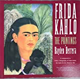 Herrera, Hayden: Frida Kahlo: The Paintings