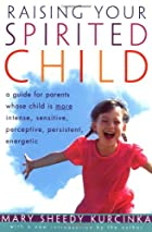 Raising Your Spirited Child: A Guide for…