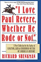 I Love Paul Revere, Whether He Rode or Not…