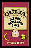 Hunt, Stoker: Ouija: The Most Dangerous Game