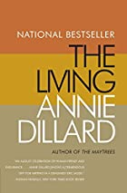 The Living by Annie Dillard