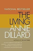 The Living: A Novel by Annie Dillard