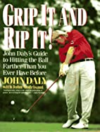 Grip it and rip it by John Daly