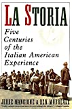 Mangione, Jerre: La Storia: Five Centuries of the Italian American Experience