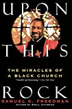 Freedman, Samuel G.: Upon This Rock: The Miracles of a Black Church