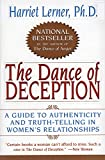 Lerner, Harriet Goldhor: The Dance of Deception: A Guide to Authenticity & Truth-Telling in Women's Relationships