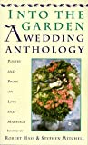 Hass, Robert: Into The Garden: A Wedding Anthology: Poetry and Prose on Love and Marriage