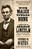 Oates, Stephen B.: With Malice Toward None: The Life of Abraham Lincoln