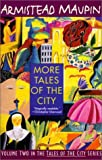 Maupin, Armistead: More Tales of the City (Tales of the City, Volume Two)