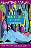 Maupin, Armistead: Significant Others (Tales of the City Series)
