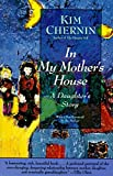 Chernin, Kim: In My Mother's House