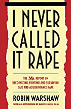 I Never Called It Rape: The Ms. Report on&hellip;