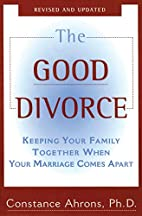 The good divorce : keeping your family…