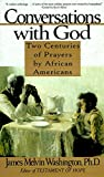 Washington, James Melvin: Conversations With God: Two Centuries of Prayers by African Americans