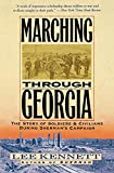 Kennett, Lee: Marching Through Georgia: The Story of Soldiers and Civlians During Sherman's Campaign