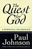 Paul Johnson: The Quest for God: A Personal Pilgrimage