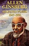 Ginsberg, Allen: Selected Poems: 1947-1995