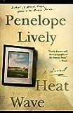 Lively, Penelope: Heat Wave: A Novel